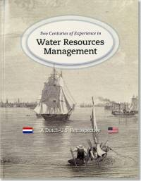 Two Centuries of Experience in Water Resources Management: A Dutch-U.S. Retrospective
