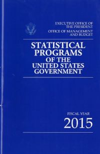 Statistical Programs of the United States Government, Fiscal Year 2015