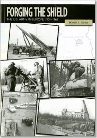Forging the Shield: The U.S. Army in Europe, 1951-1962 (Paperback)