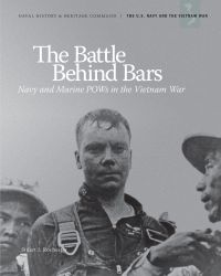 Battle Behind Bars: Navy and Marine POWs in the Vietnam War (PDF)