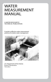 Water Measurement Manual: A Water Resources Technical Publication, Third Edition