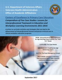 Centers of Excellence in Primary Care Education Compendium of Five Case Studies: Lessons for Interprofessional Teamwork in Education and Clinical Learning Environments 2011-2016
