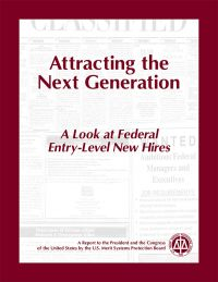 Attracting the Next Generation: A Look at Federal Entry-Level New Hires