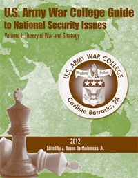 U.S. Army War College Guide to National Security Issues, Volume 1: Theory of War and Strategy