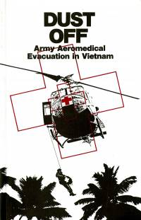 Dust Off: Army Aeromedical Evacuation in Vietnam (ePub eBook)