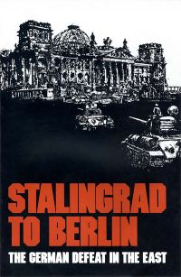 Stalingrad to Berlin: The German Defeat in the East (ePub eBook)