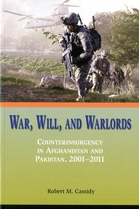 War, Will, and Warlords: Counterinsurgency in Afghanistan and Pakistan, 2001-2011 (Paperback)