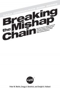 Breaking the Mishap Chain: Human Factors Lessons Learned From Aerospace Accidents and Incidents in Research, Flight Test, and Development (ePub eBook)