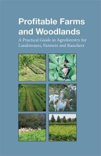 Profitable Farms and Woodlands: A Practical Guide in Agroforestry for Landowners, Farmers, and Ranchers (ePub eBook)