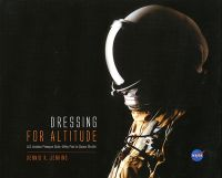 Dressing for Altitude: U.S. Aviation Pressure Suits, Wiley Post to Space Shuttle (ePub eBook)