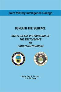 Beneath the Surface: Intelligence Preparation of the Battlespace for Counterterrorism (eBook)