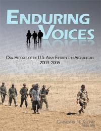Enduring Voices: Oral Histories of the U.S. Army Experience in Afghanistan, 2003-2005