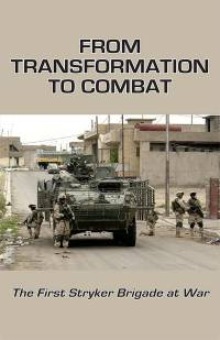 From Transformation to Combat: The First Stryker Brigade at War (eBook)