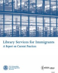 Library Services for Immigrants: A Report on Current Practices (eBook)