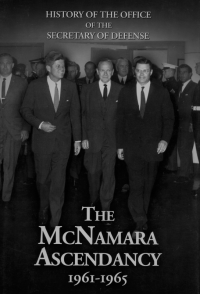 History of the Office of the Secretary of Defense: The McNamara Ascendancy, 1961-1965 (eBook)