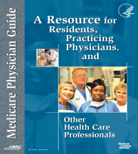 Medicare Physician Guide: A Resource for Residents, Practicing Physicians, and Other Health Care Professionals, 2009 (eBook)