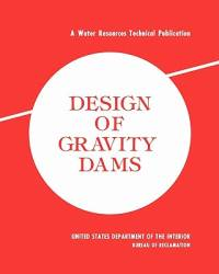 Design of Gravity Dams : Design Manual for Concrete Gravity Dams