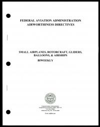 Federal Aviation Administration Airworthiness Directives, Bk. 2: Small Aircraft, Rotorcraft, Gliders, Balloons, and Airships