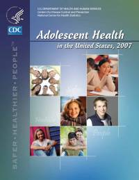 Adolescent Health in the United States, 2007 (eBook)