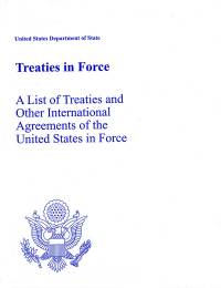 Treaties in Force: A List of Treaties and Other International Agreements of the United States in Force on January 1, 2011