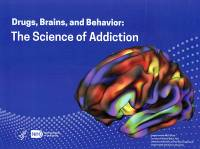 Drugs, Brains, and Behavior: The Science of Addiction