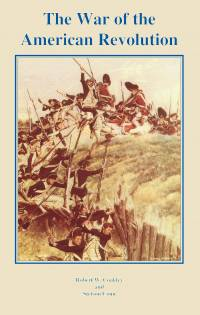 The War of the American Revolution: Narrative, Chronology, and Bibliography (Paperback)