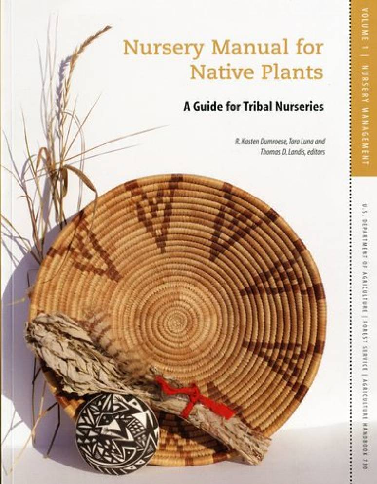 Nursery Manual for Native Plants: A Guide for Tribal Nurseries