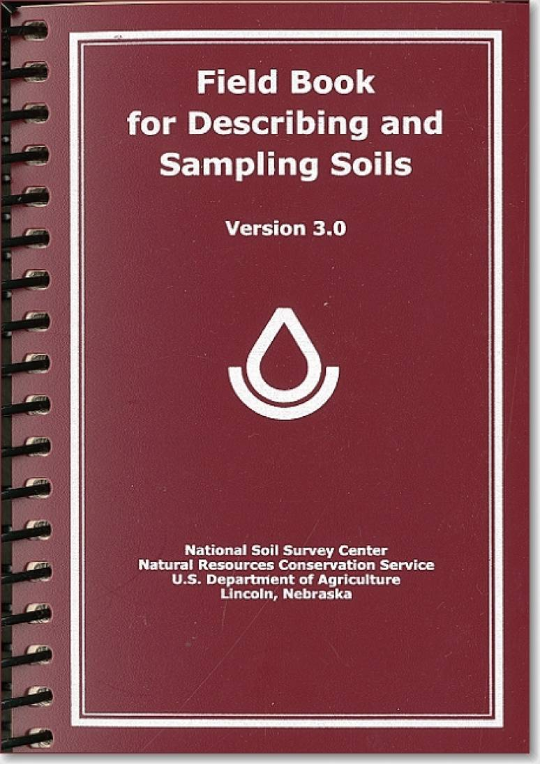 Field Book for Describing and Sampling Soils, Version 3.0
