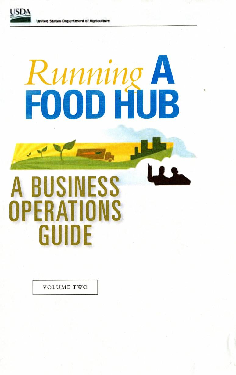Running a Food Hub: A Business Operations Guide, V. 2