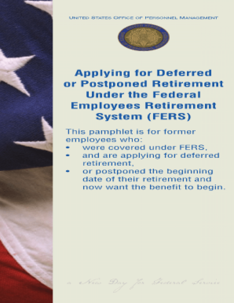 Applying for Deferred or Postponed Retirement Under the Federal Employees Retirement System FERS
