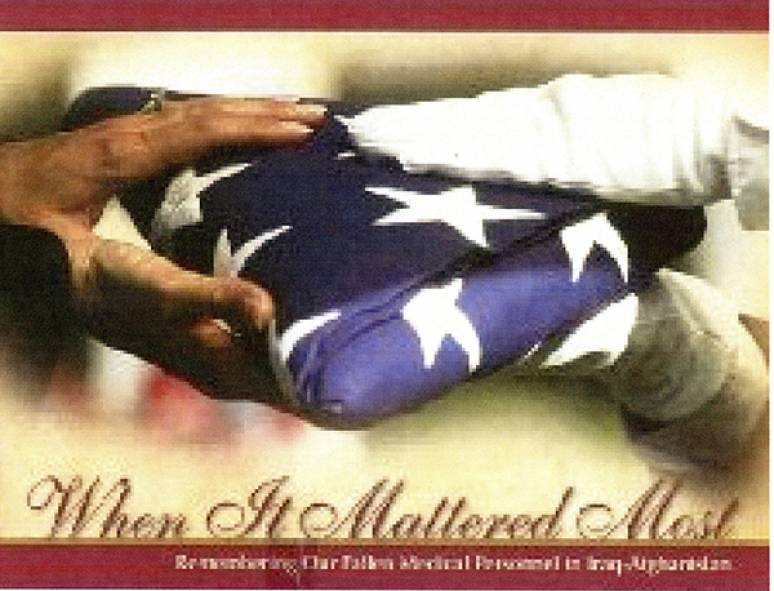 When It Mattered Most: Remembering Our Fallen Medical Personnel in Iraq and Afghanistan (Hardcover)