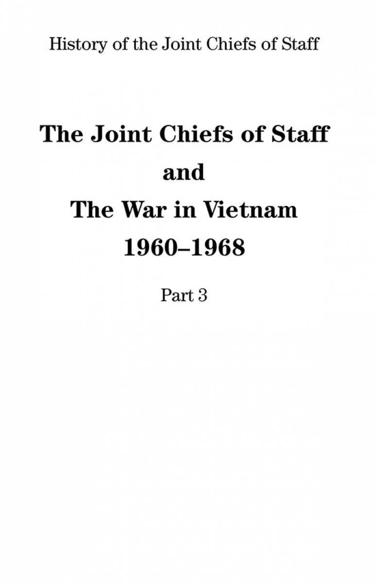 Joint Chiefs of Staff and the War in Vietnam 1960-1968 Part 3