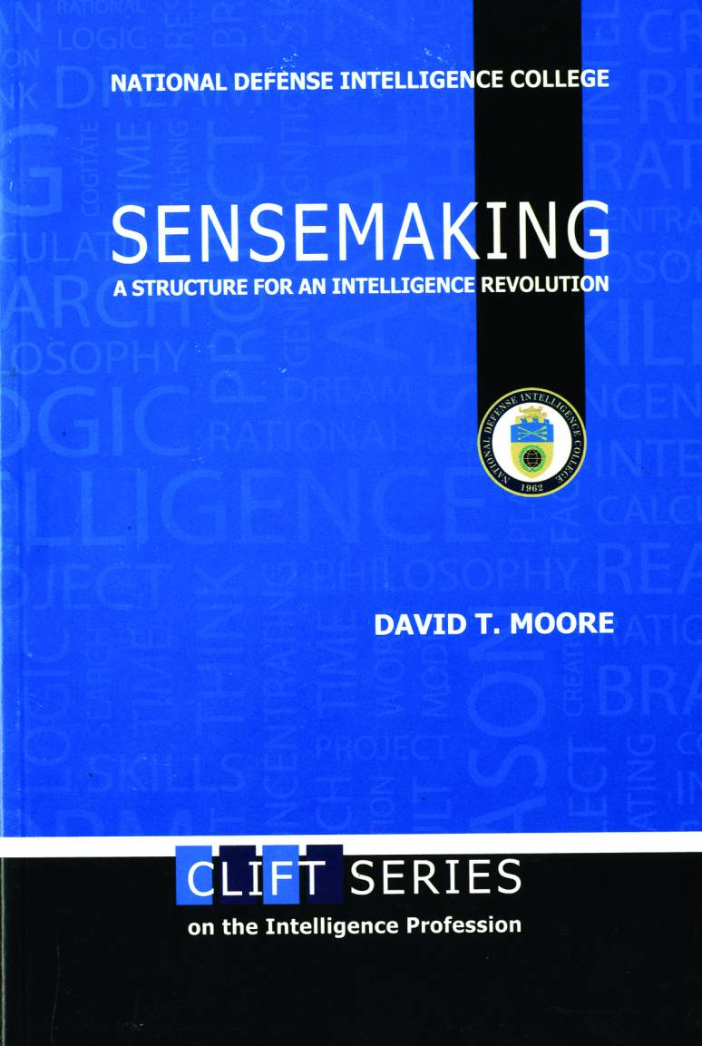 Sensemaking: A Structure for an Intelligence Revolution (2012)