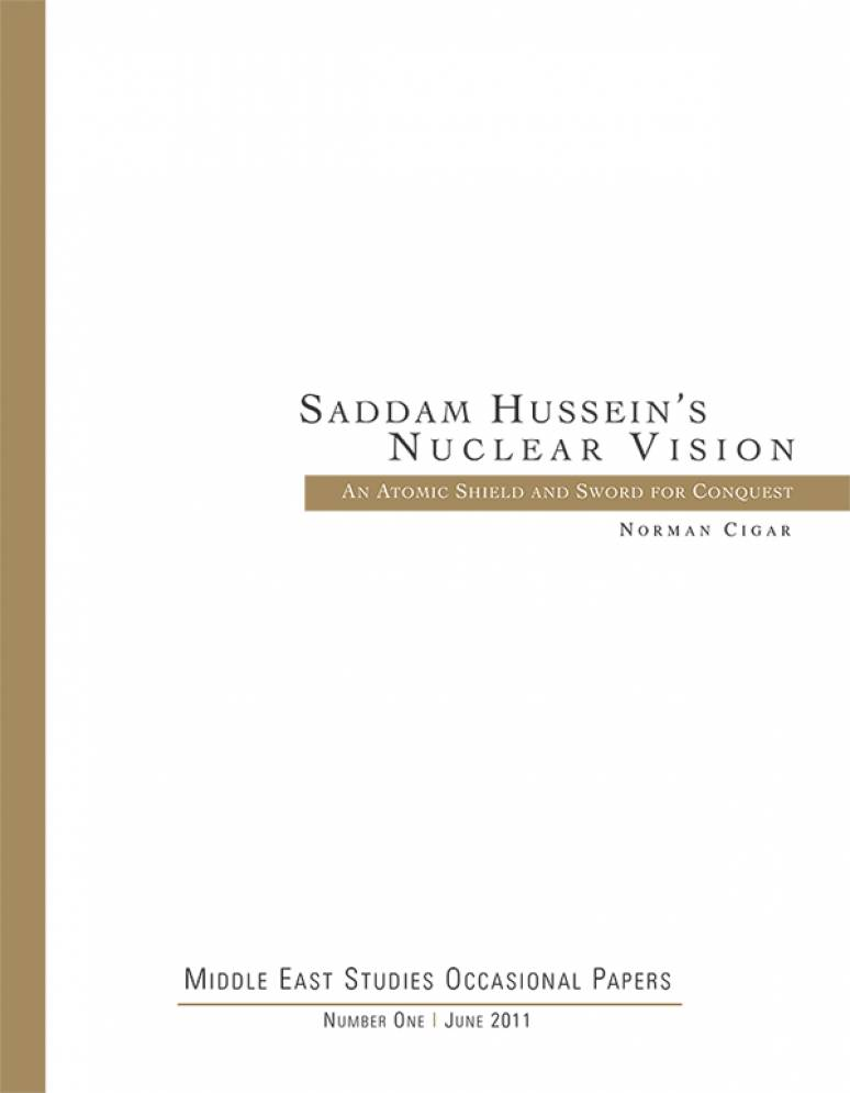 Saddam Hussein's Nuclear Vision: An Atomic Shield and Sword For Conquest (ePub eBook)