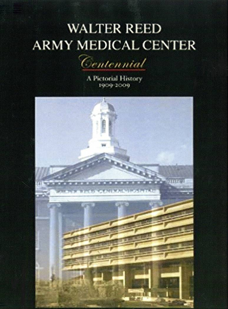 Walter Reed Army Medical Center Centennial: A Pictorial History, 1909-2009 (Hardcover)