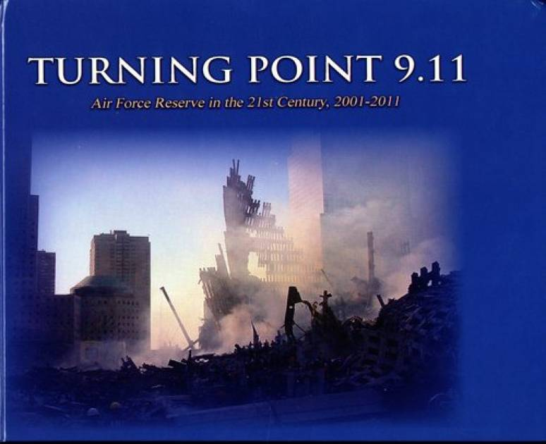 Turning Point 9.11: Air Force Reserve in the 21st Century, 2001-2011