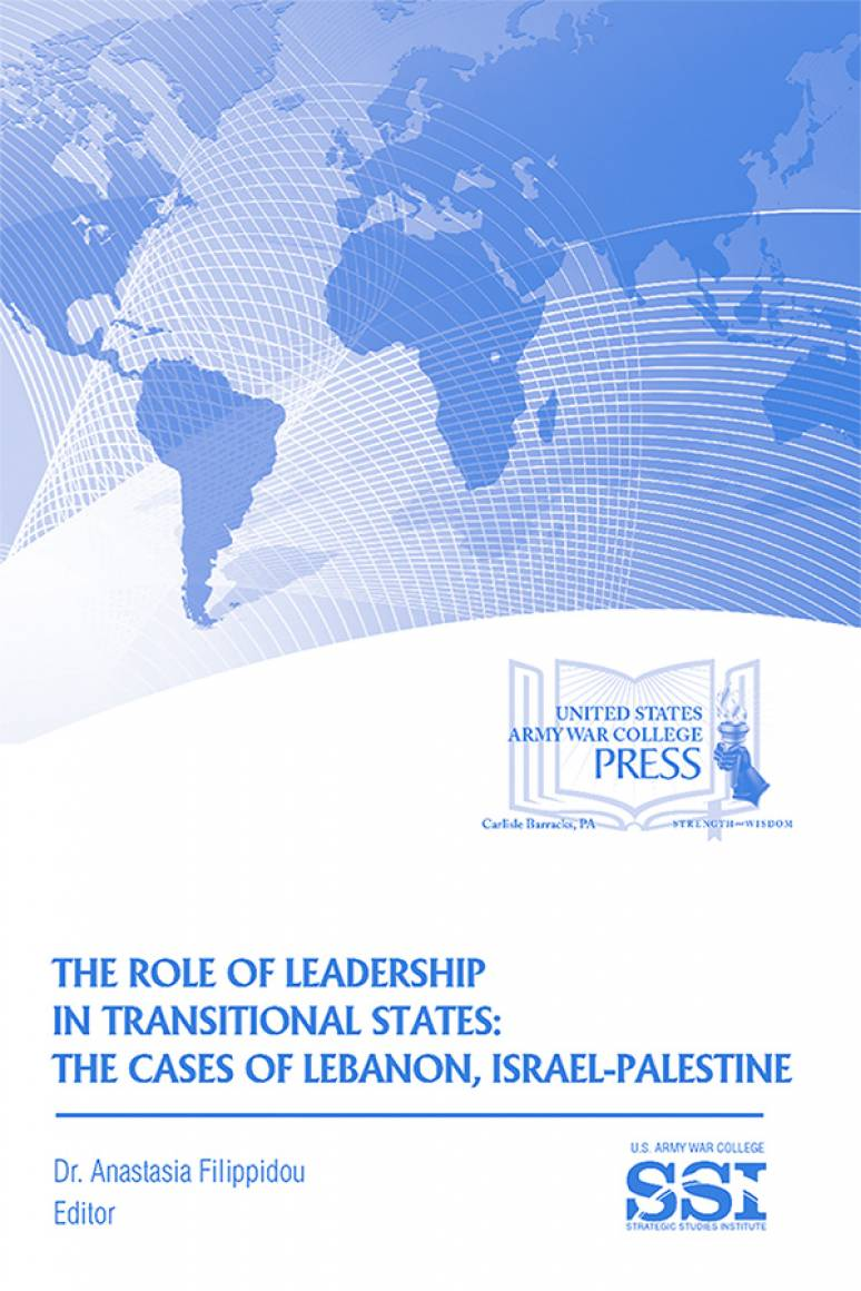 The Role of Leadership in Transitional States: The Cases of Lebanon, Israel-Palestine
