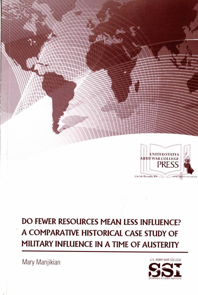 Do Fewer Resources Mean Less Influence?: A Comparative Historical Case Study of Military Influence in a Time of Austerity