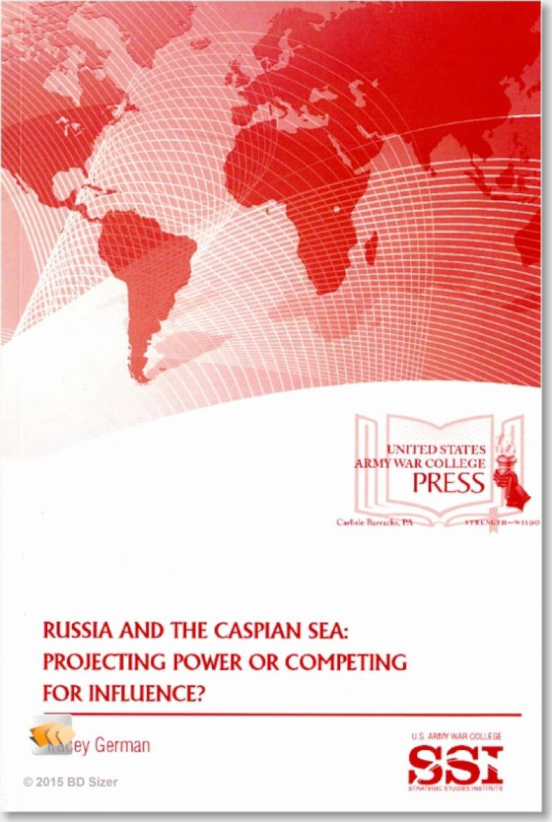 Russia and the Caspian Sea: Projecting Power or Competing for Influence?