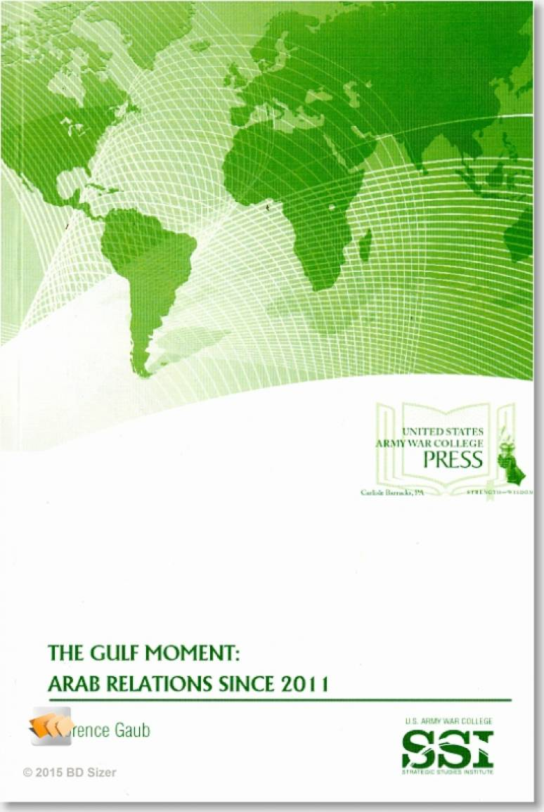 The Gulf Moment: Arab Relations Since 2011
