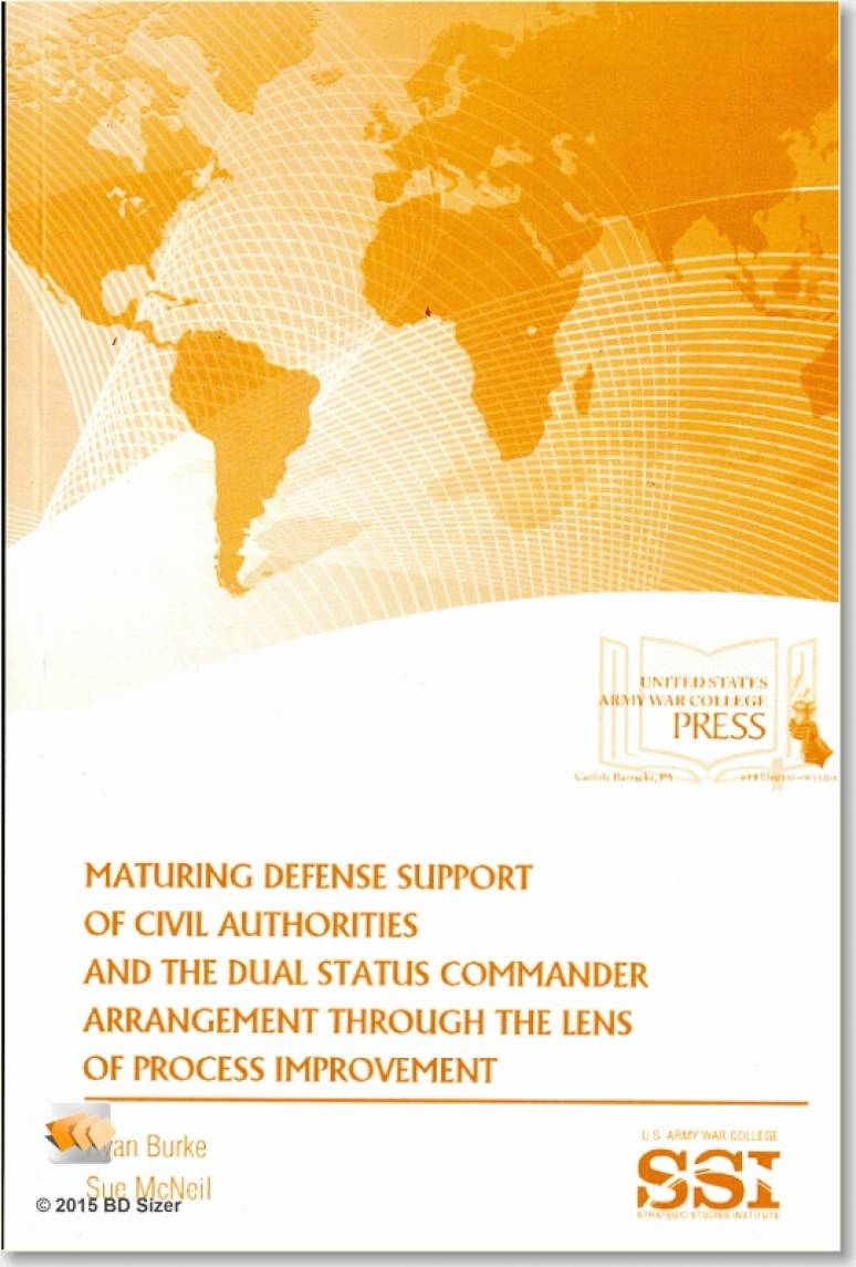 Maturing Defense Support of Civil Authorities and the Dual Status Commander Arrangement through the Lens of Process Improvement