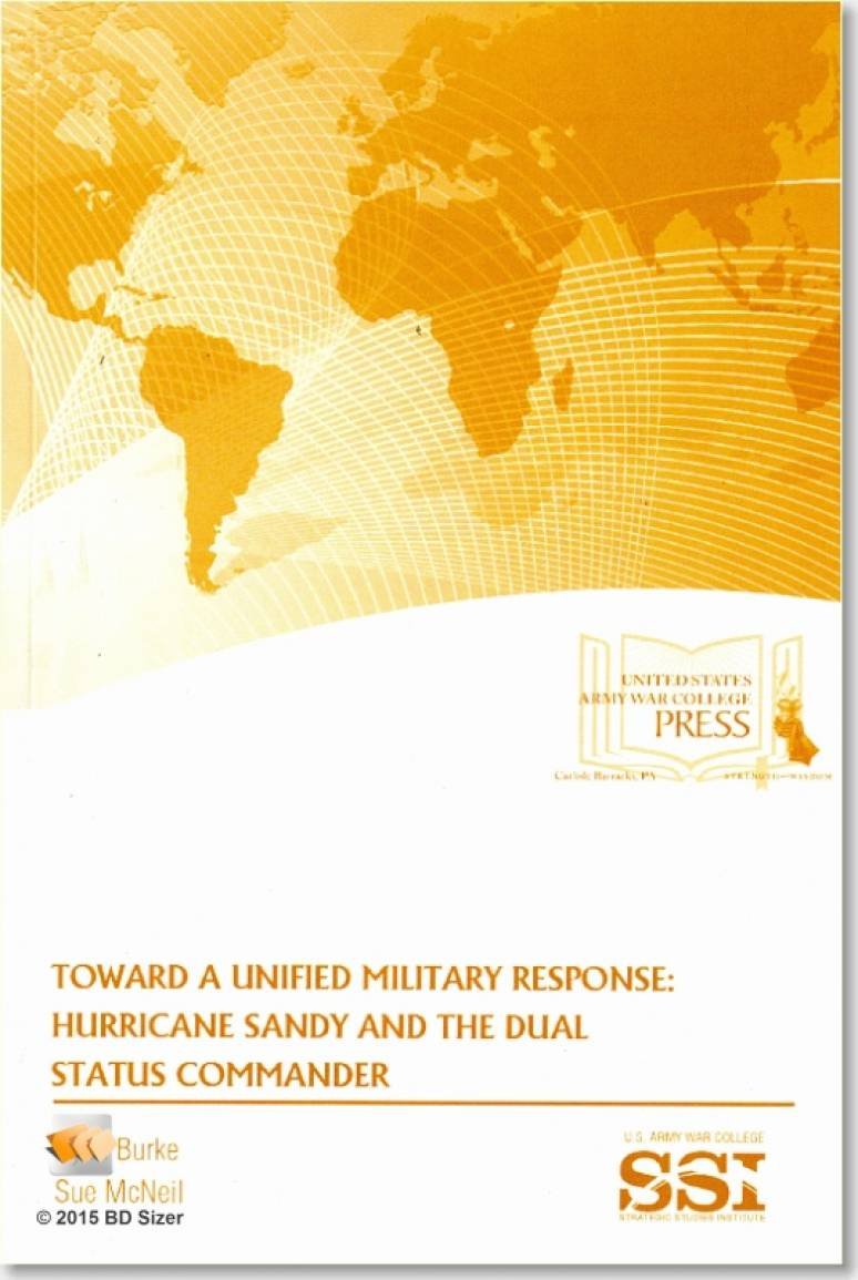 Toward a Unified Military Response: Hurricane Sandy and the Dual Status Commander