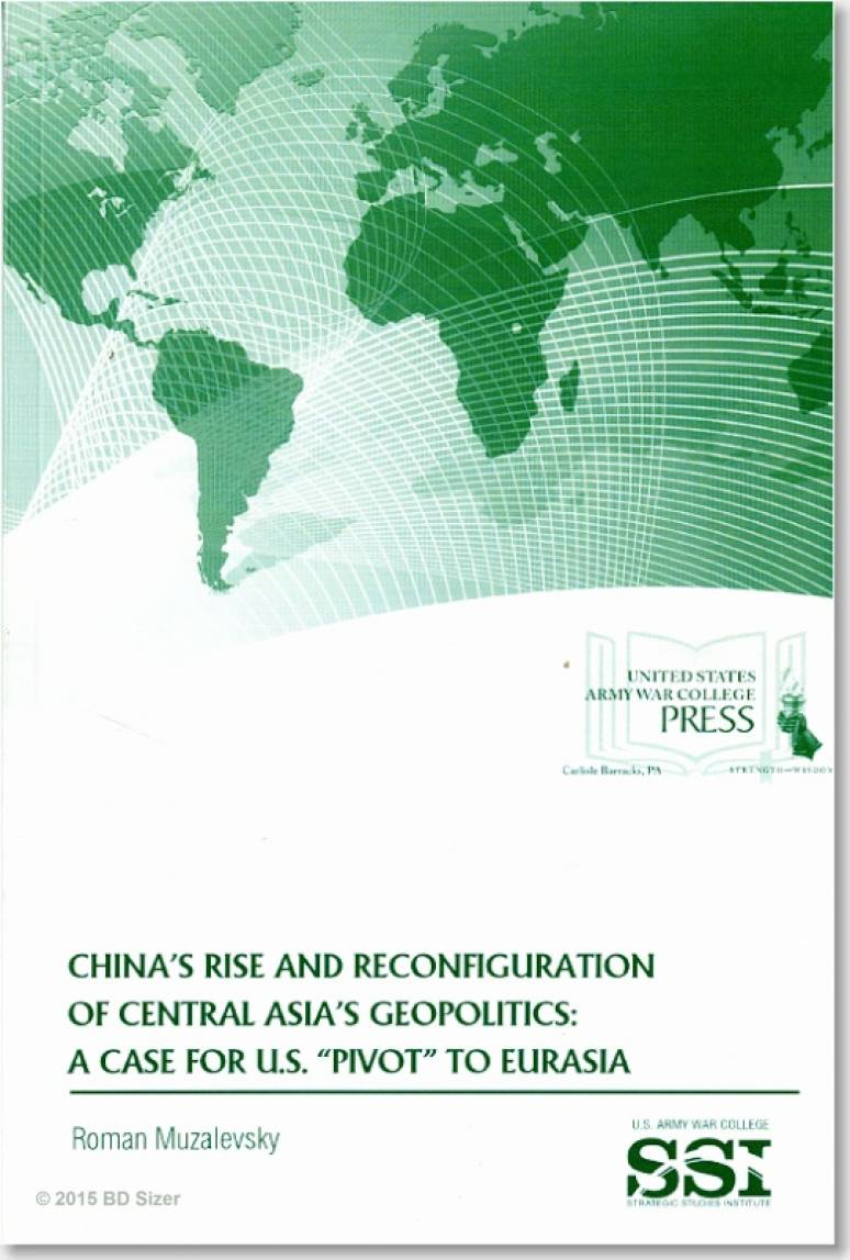 "China's Rise and Reconfiguration of Central Asia's Geopolitics: A Case for U.S. ""Pivot"" to Eurasia"