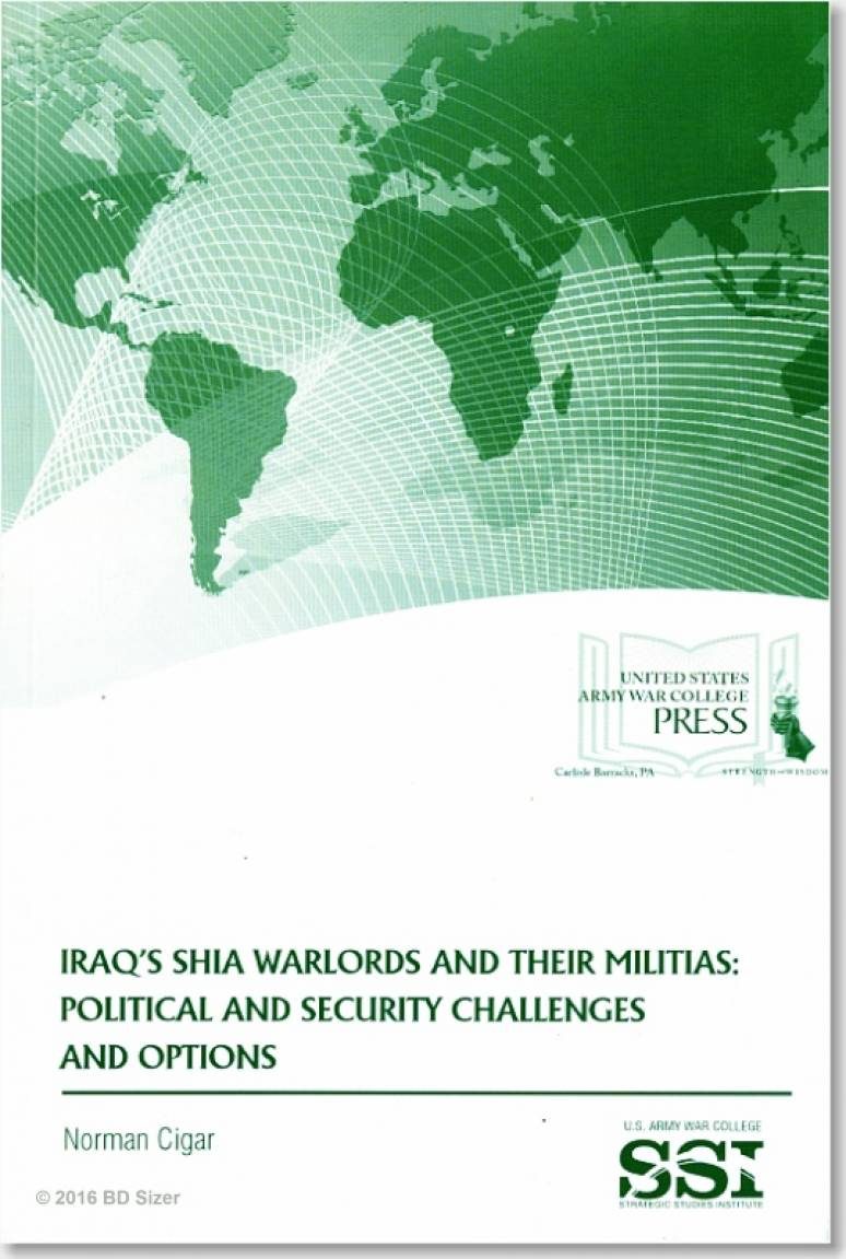 Iraq's Shia Warlords and Their Militias: Political and Security Challengess and Options