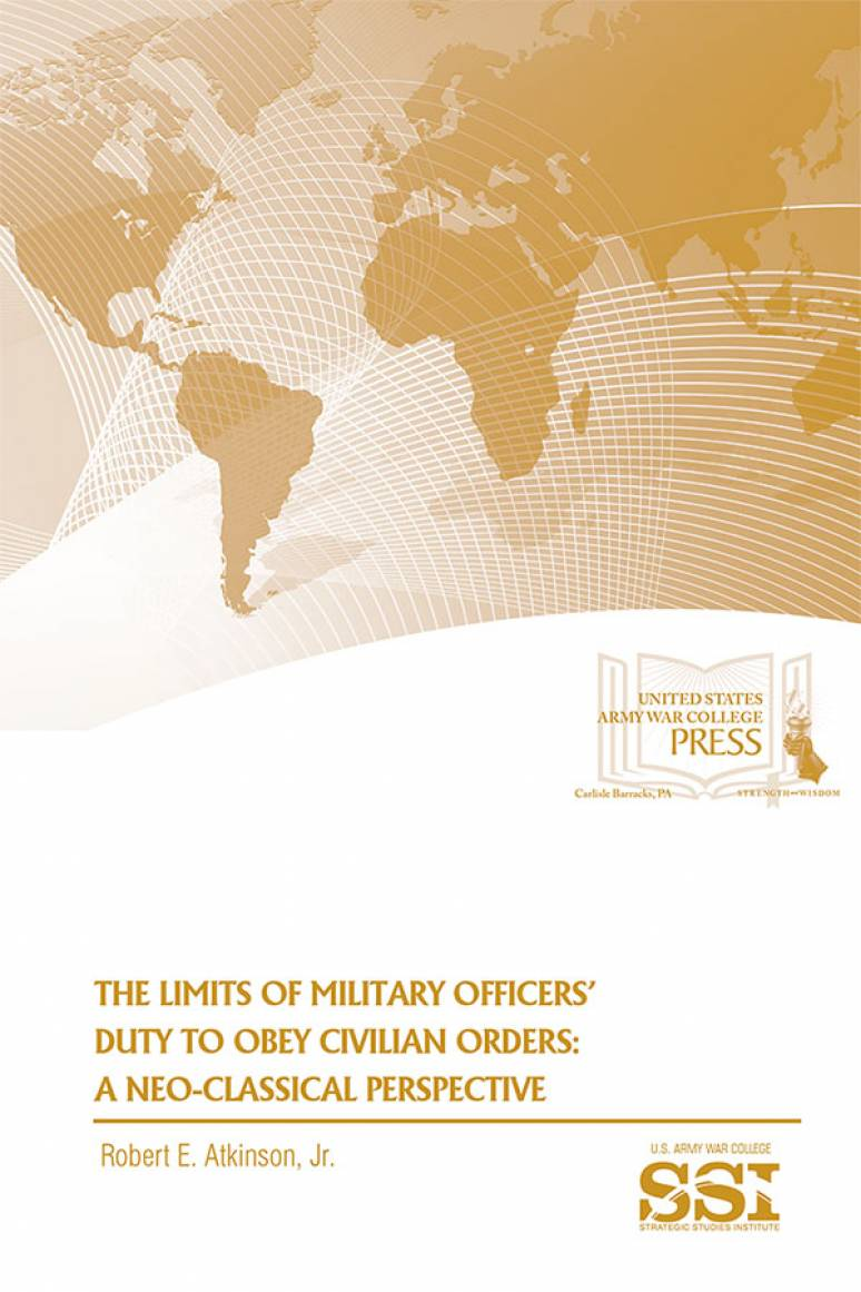 The Limits of Military Officers' Duty to Obey Civilian Orders: A Neo-Classical Perspective