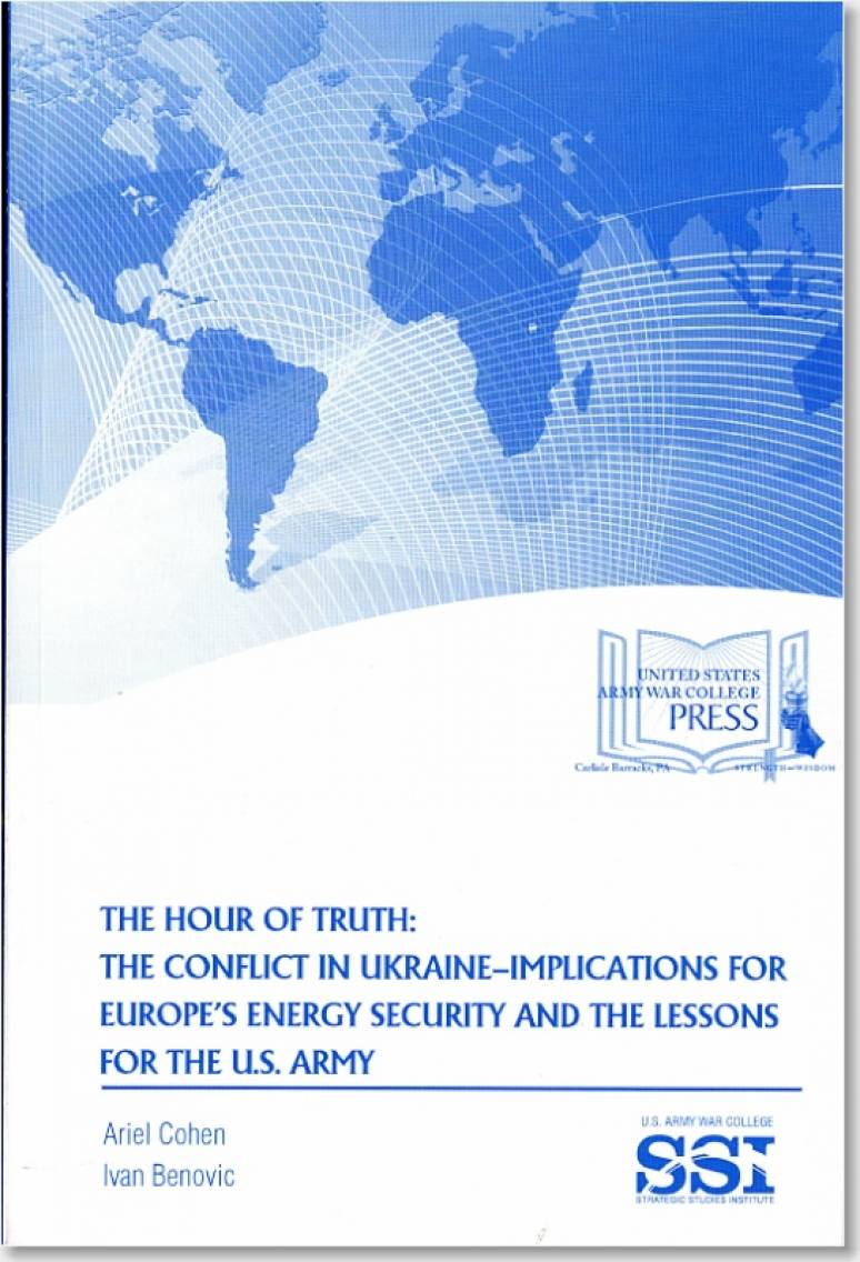 The Hour of Truth: The Conflict in Ukraine: Implications for Europe's Energy Security and the Lessons for the U.S. Army