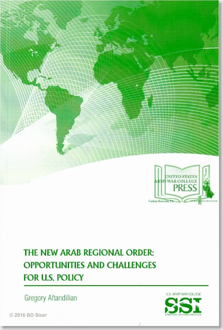 The New Arab Regional Order: Opportunities and Challenges for U.S. Policy