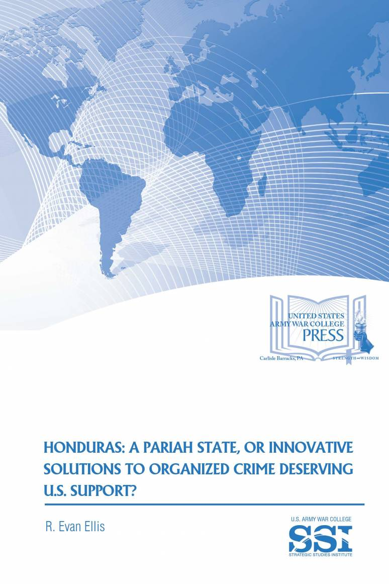 Honduras: A Pariah State, or Innovative Solutions to Organized Crime Deserving U.S. Support?