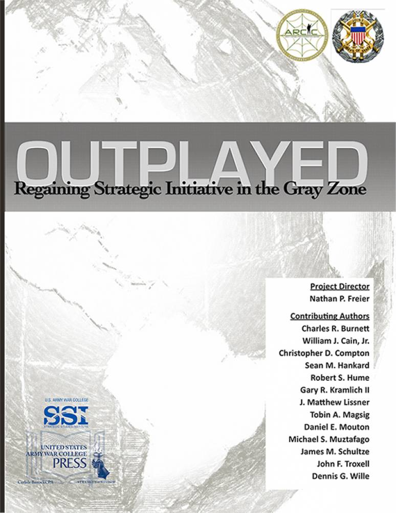 Outplayed: Regaining Strategic Initiative in the Gray Zone, A Report