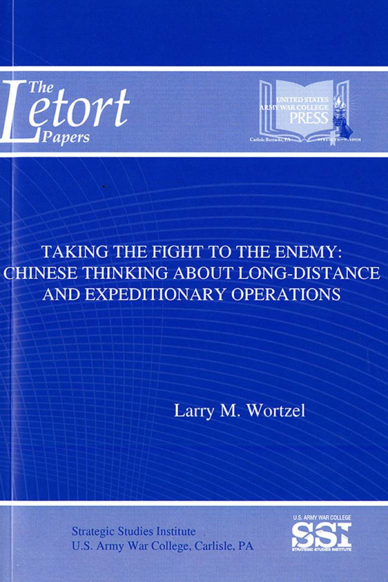 Taking the Fight to the Enemy: Chinese Thinking about Long-Distance and Expeditionary Operations